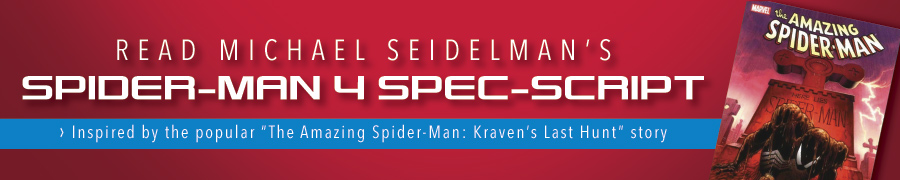 Michael Seidelman, Screenwriter - Read My Spider-Man 4 Script Now